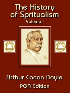 Arthur Conan Doyle - The History of Spiritualism Vol I