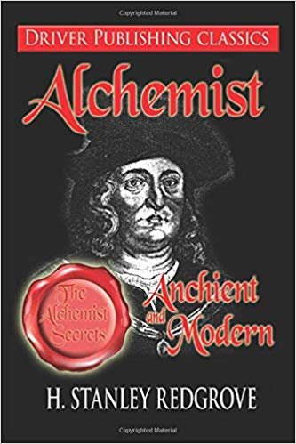 H Stanley Redgrove  - Alchemy: Ancient and Modern: Secrets Of The Alchemist