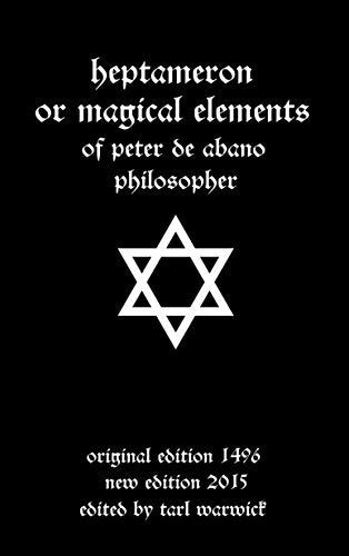 Peter de Abano  - Heptameron or Magical Elements: Of Peter de Abano, Philosophe