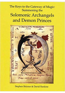 Stephen Skinner & David Rankine - The Keys to the Gateway of Magic: Summoning the Solomonic Archangels and Demon Princes