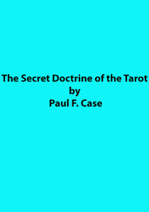 Paul F. Case - The Secret Doctrine of the Tarot
