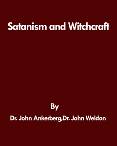 Dr. John Ankerberg and Dr. John Weldon- Satanism and Witchcraft: The Occult and the West—Part 3