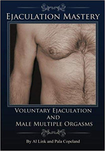 Pala Copeland  - Voluntary Ejaculation and Male Multiple Orgasms