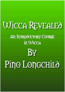 Pino Longchild  - Wicca Revealed: An Introductory Course in Wicca
