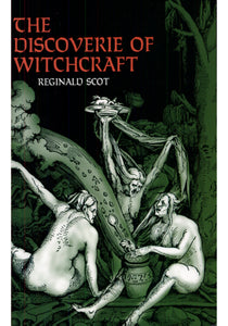 Reginald Scot - The Discoverie Of Witchcraft