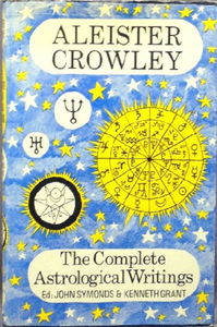 Aleister Crowley - The Complete Astrological Writings