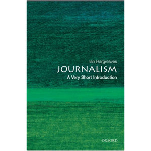 Ian Hargreave - Journalism: A Very Short Introduction