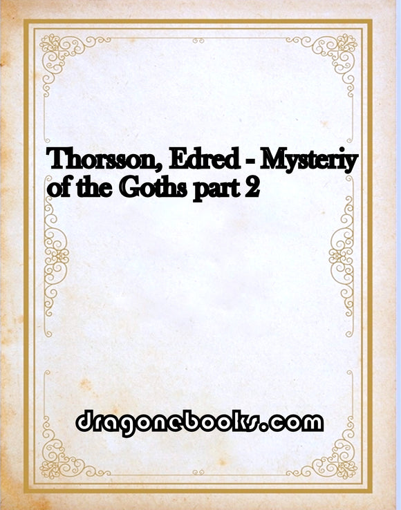 Thorsson, Edred - Mysteriy of the Goths part 2