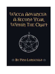 Pino Longchild  - Wicca Advanced: A Second Year within the Craft
