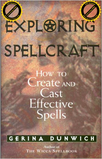 Gerina Dunwich - Exploring Spellcraft: How to Create and Cast Effective Spells