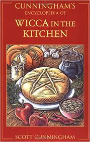 Scott Cunningham - Cunningham's Encyclopedia of Wicca in the Kitchen