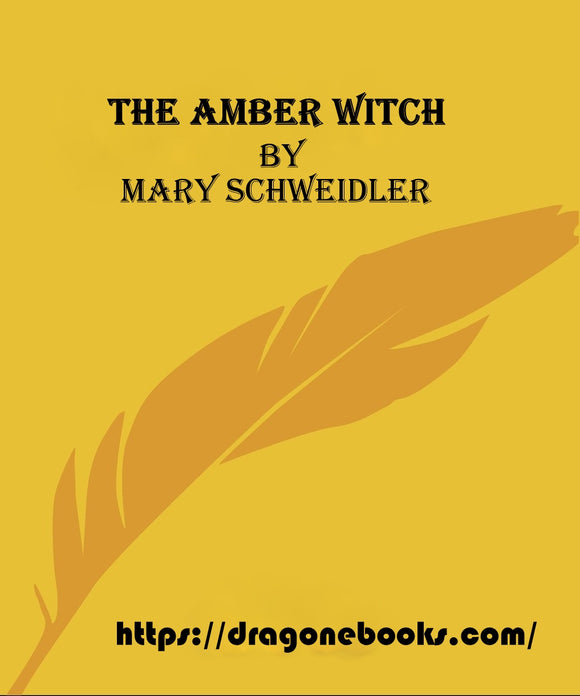 The Amber Witch By Mary Schweidler