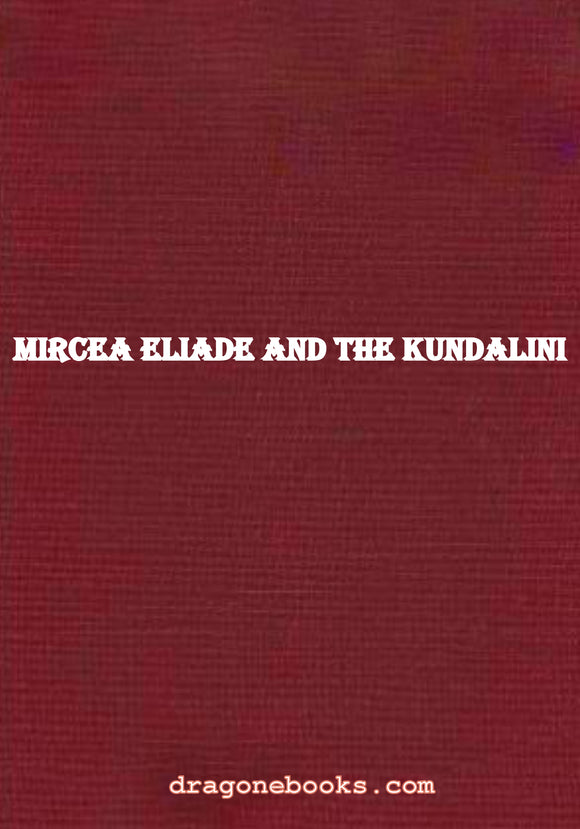 Mircea Eliade And The Kundalini