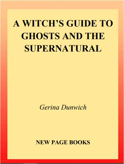 Gerina Dunwich - A Witch's Guide to Ghosts and the Supernatural