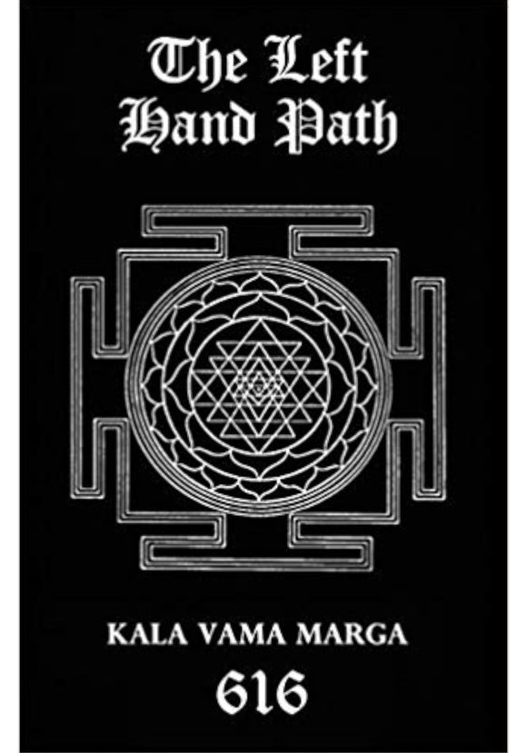 616 - The Left Hand Path: Kala Vama Marga (The Black Tradition Trilogies)