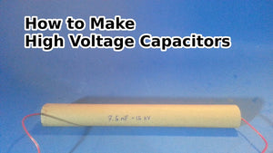 Make Your Own High Voltage Capacitors
