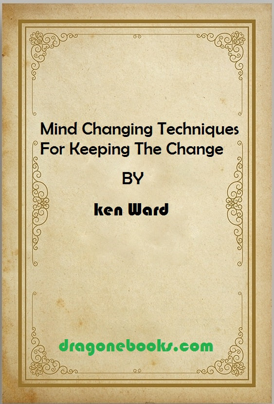 ken Ward - Mind Changing Techniques For Keeping The Change