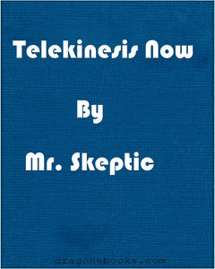 Mr. Skeptic - Telekinesis Now