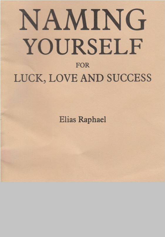 Elias Raphael - Naming Yourself for Luck, Love and Success