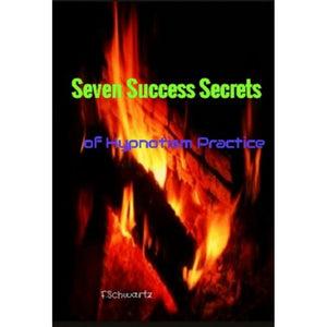 Seven Success Secrets of Hypnotism Practice