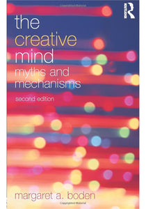 Margaret A. Boden - The Creative Mind  Myths and Mechanisms