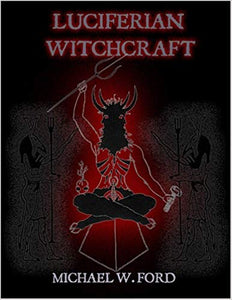 Michael Ford - Luciferian Witchcraft