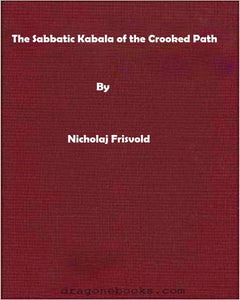 Nicholaj Frisvold - The Sabbatic Kabala of the Crooked Path
