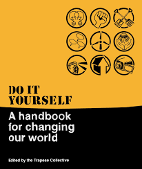 Trapese Trapese - Do It Yourself: A Handbook For Changing Our World