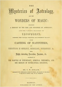 The Mysteries of Astrology and the Wonders of Magic by DR. C. W. Roback