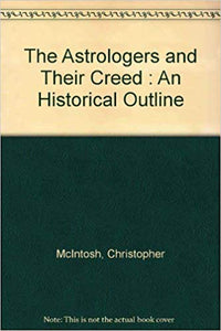 Christopher McIntosh - The Astrologers and Their Creed : An Historical Outline
