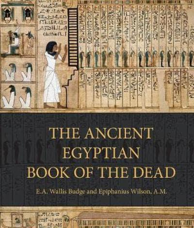 E. A. Wallis Budge - The Book of the Dead