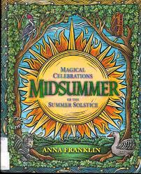 Anna Franklin - Midsummer: Magical Celebrations of the Summer Solstice