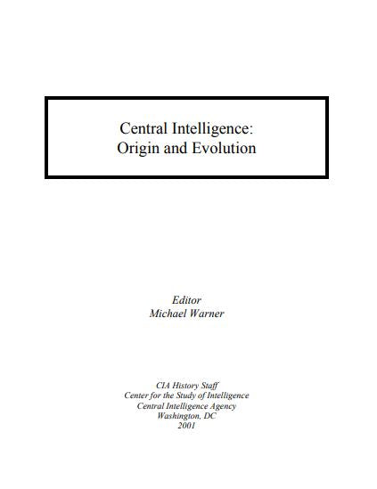 Editor Michael Warner: Central Intelligence: Origin and Evolution