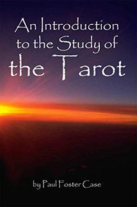 Paul Foster Case - An Introduction to the Study of the Tarot