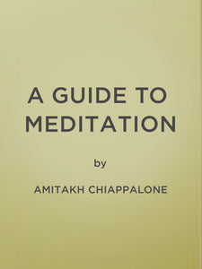Amitakh Chiappalone - A Guide To Meditation