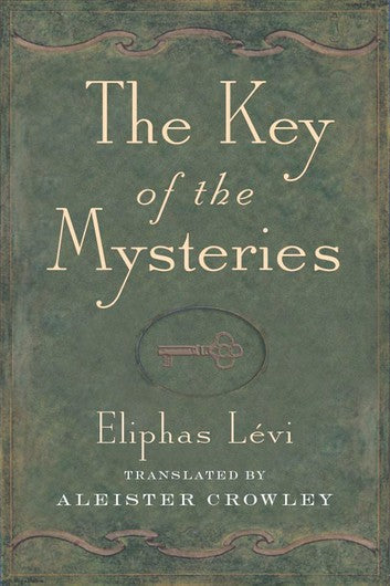Éliphas Lévi, Aleister Crowley (Translator) - The Key of the Mysteries