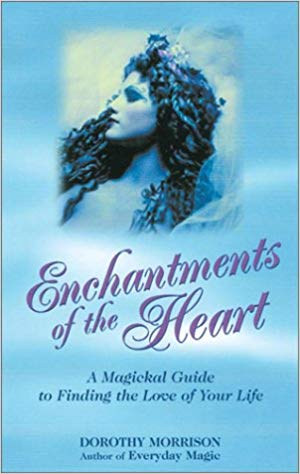 Dorothy Morrison - Enchantments of the Heart