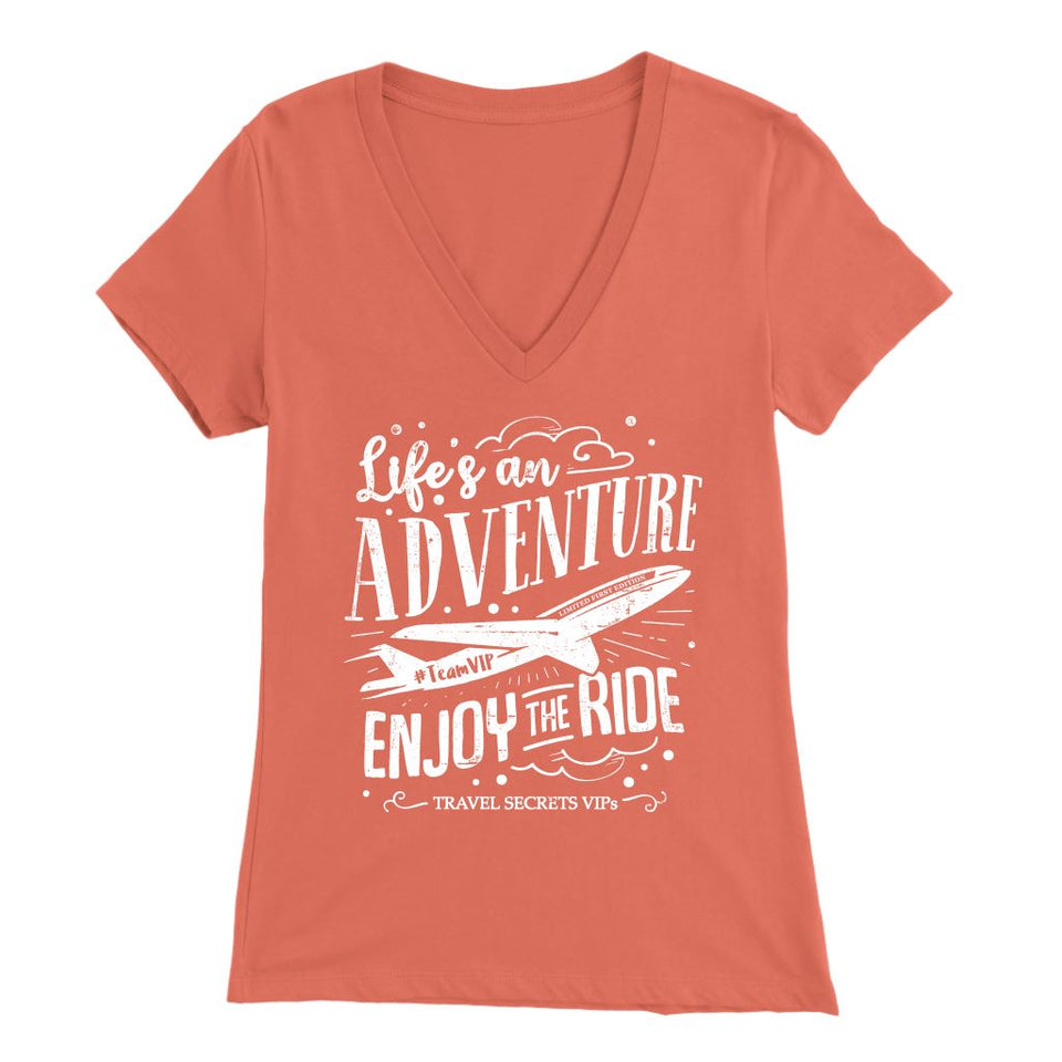 Life's An Adventure Enjoy The Ride (V-Neck) T-shirt teelaunch Bella Womens V-Neck Coral S