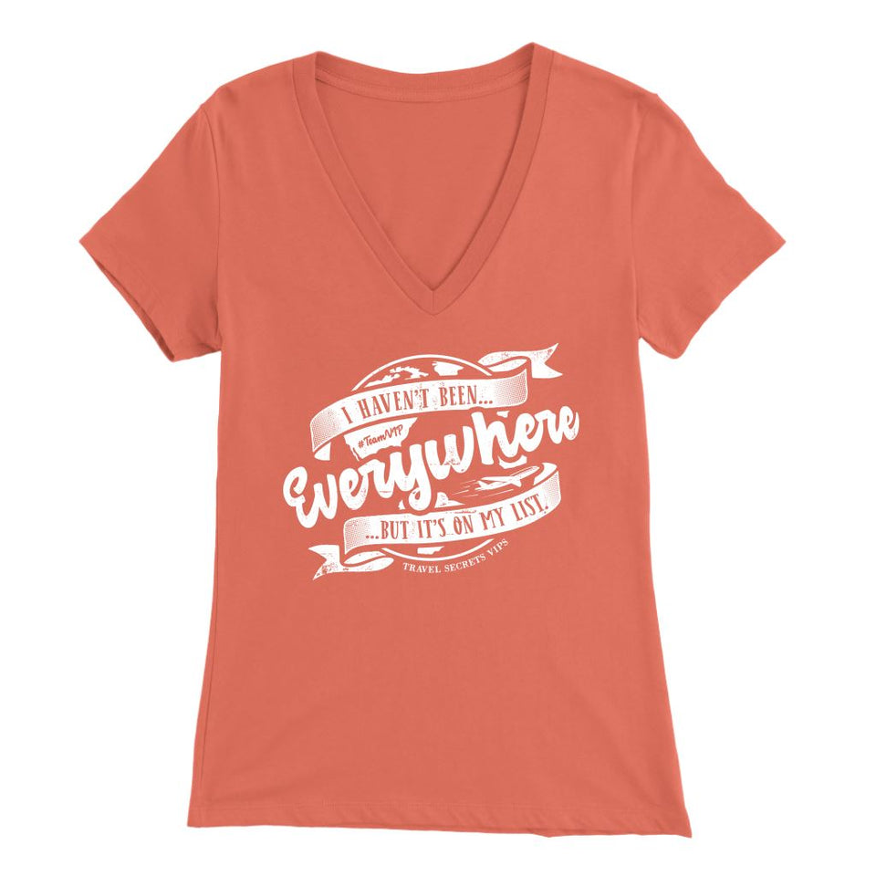 I Haven't Been Everywhere But It's On My List (V-Neck) T-shirt teelaunch Bella Womens V-Neck Coral S