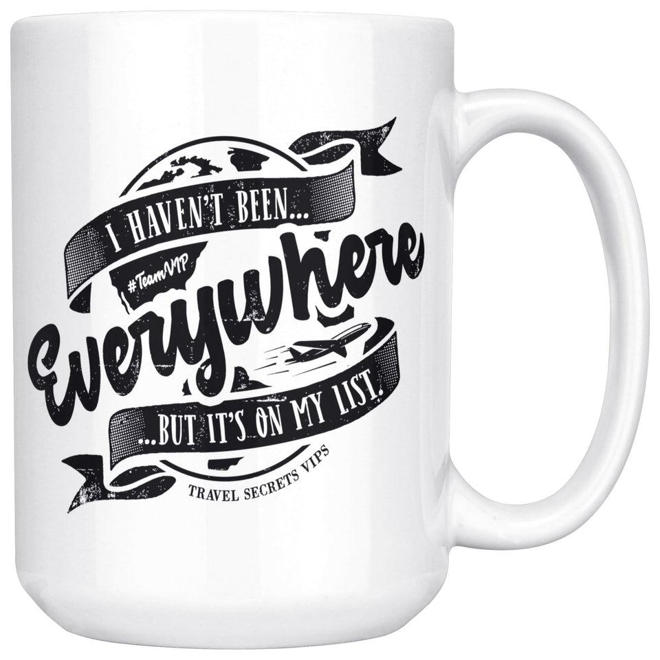I Haven't Been Everywhere But It's On My List (Mug) Drinkware teelaunch 15oz Mug