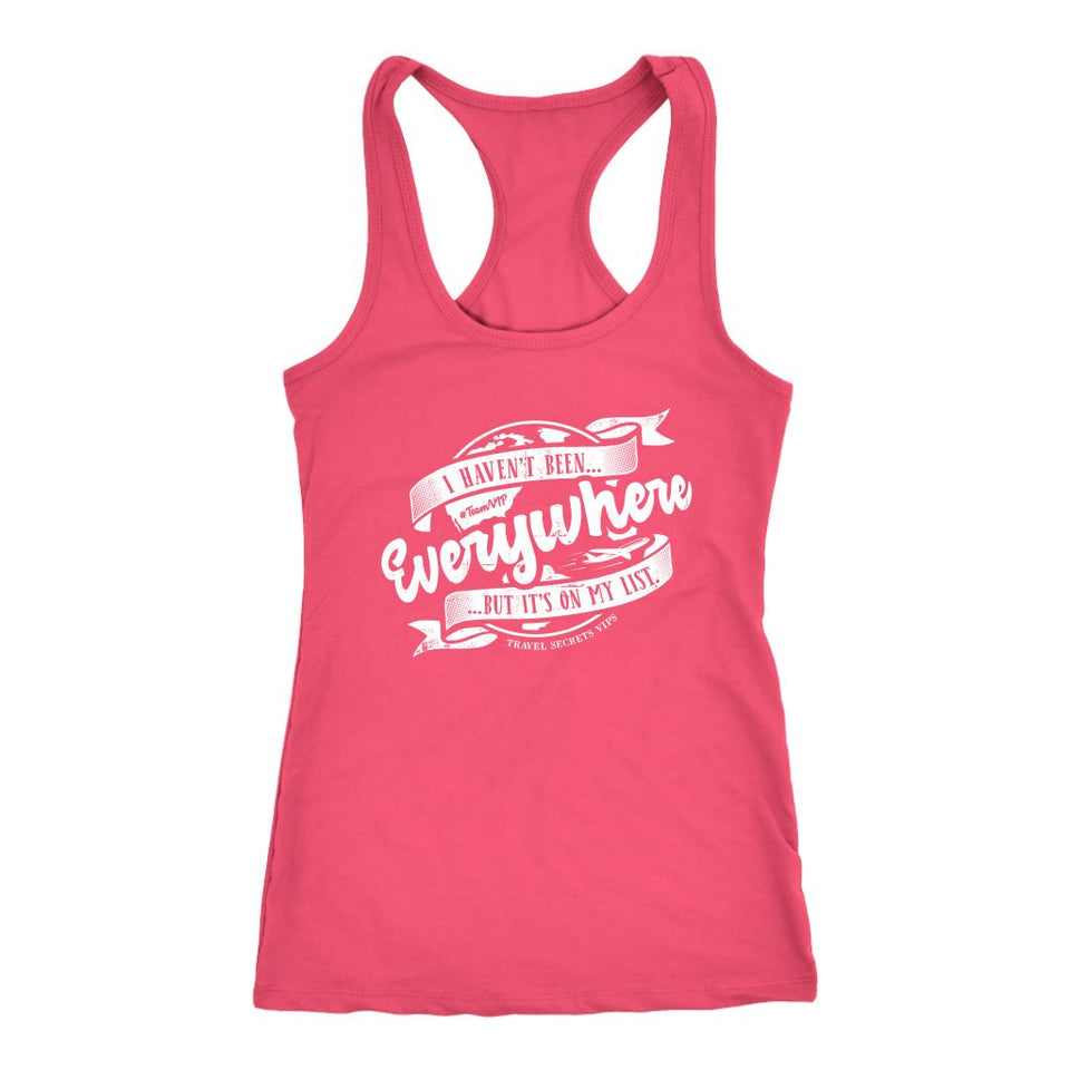 I Haven't Been Everywhere But It's On My List (Tank) T-shirt teelaunch Womens Flowy Tank Top Hot Pink XS