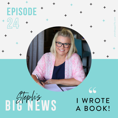 "EP. 24 Steph's BIG News: ""I wrote a book!"""