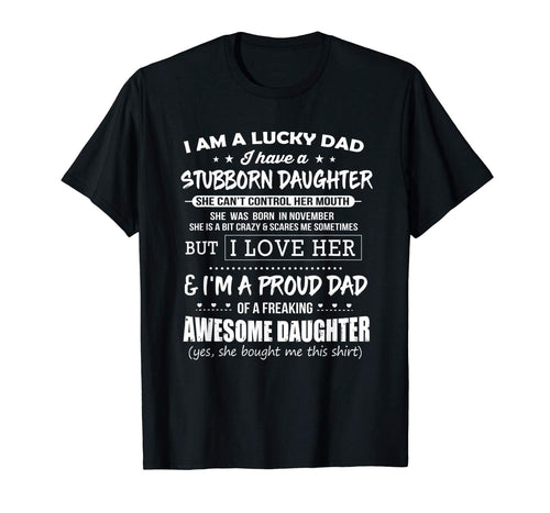 Lucky dad have a stubborn daughter was born in November Tee