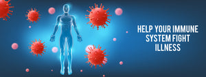Help Your Immune System Fight Illness
