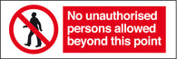Sign 600x200mm-No unauthorised persons..