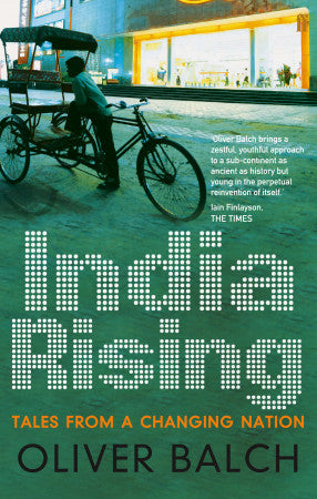India Rising by Oliver Balch