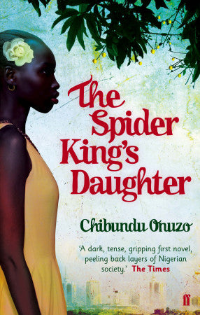 The Spider Kings Daughter by Chibundu Onuzo