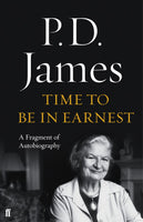 Time to Be in Earnest by P D James (Hardback)