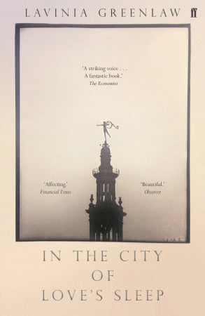 In the City of Love's Sleep by Lavinia Greenlaw