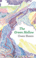 Green Hollow by Owen Sheers